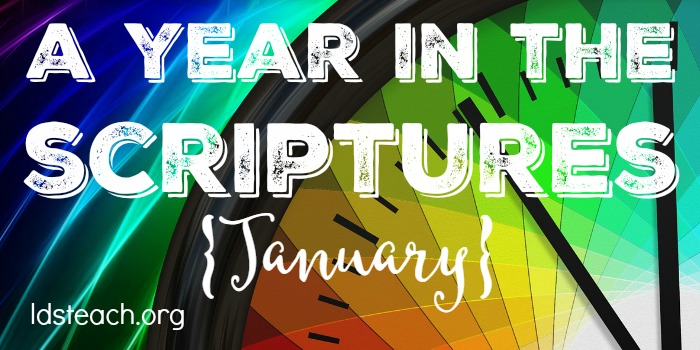 a year in the scriptures january ldsteach