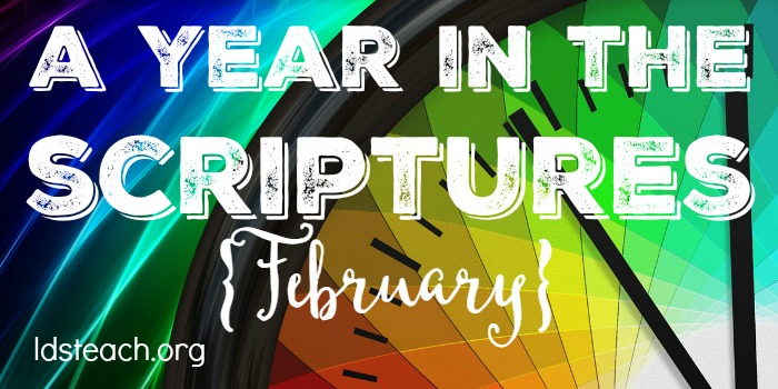 a year in the scriptures february lds teach