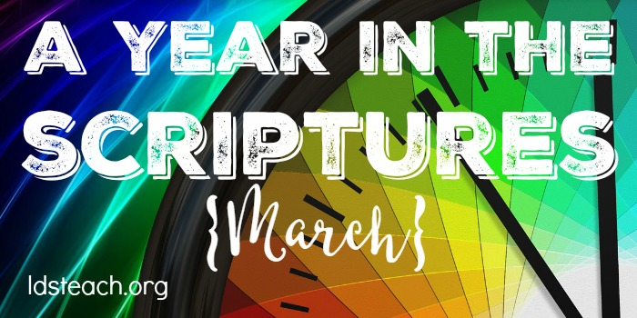 a year in the scriptures march ldsteach