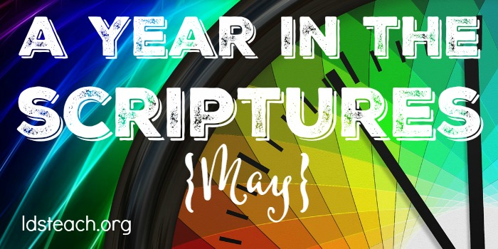 A year in the scriptures - May - LDS Teach