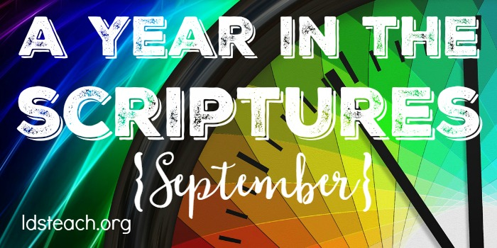 A Year in the Scriptures - September - LDS Teach