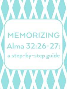 alma 32:26-27 memorization packet