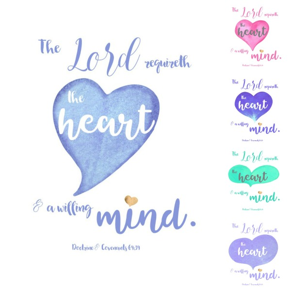 The Lord Requireth the heart and a willing mind free printable Doctrine and Covenants 64:34
