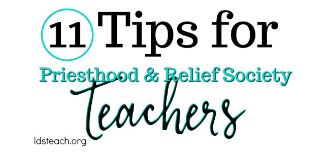 11 Tips for Priesthood and Relief Society Teachers