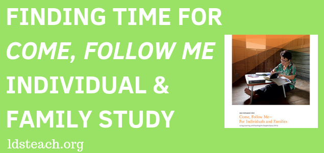 graphic of title finding time for come follow me individual and family study